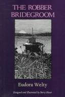 The robber bridegroom by Eudora Welty
