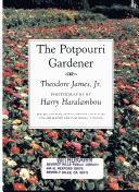 The potpourri gardener by Theodore James