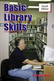Basic library skills by Carolyn E. Wolf