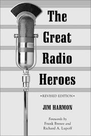 The great radio heroes by Jim Harmon