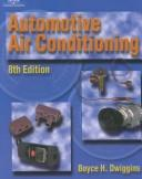 Automotive air conditioning by Boyce H. Dwiggins