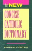 The new concise Catholic dictionary by Reynolds R. Ekstrom