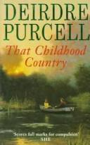 That childhood country by Deirdre Purcell
