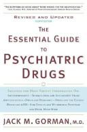 Cover of: The essential guide to psychiatric drugs by Jack M. Gorman