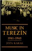 Music in Terezín 1941-1945 by Joža Karas