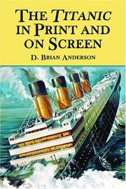 The Titanic in print and on screen by D. Brian Anderson