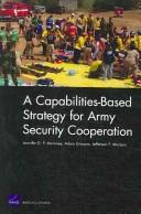 A capabilities-based strategy for Army security cooperation by Jennifer D. P. Moroney