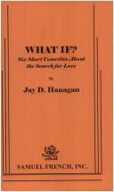 What if? by Jay D. Hanagan