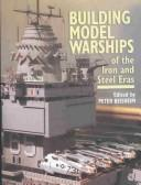 Building Model Warships of the Iron and Steel Era