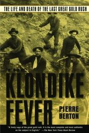 The Klondike Fever by Pierre Berton