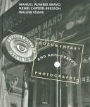 Documentary & anti-graphic photographs by Cartier-Bresson, Walker Evans & Alvarez Bravo by Fondation Henri Cartier-Bresson.