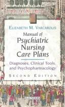 Manual of psychiatric nursing care plans by Elizabeth M. Varcarolis