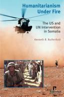 Humanitarianism under fire by Ken Rutherford