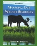 Managing our wildlife resources by Stanley H. Anderson