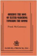 Observe the sons of Ulster marching towards the Somme by Frank McGuinness