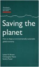 Saving theplanet by Lester R. Brown, Lester Russell Brown