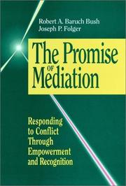 The promise of mediation by Robert A. Baruch Bush