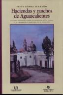 Haciendas y ranchos de Aguascalientes by Jess Gmez Serrano