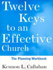 Twelve keys to an effective church by Kennon L. Callahan