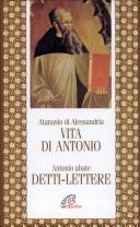 Life of St. Antony by Athanasius Saint, Patriarch of Alexandria