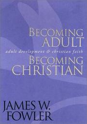 Becoming adult, becoming Christian by James W. Fowler