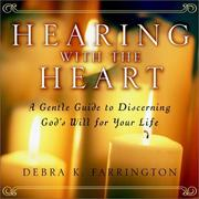 Hearing with the heart by Debra K. Farrington