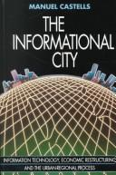 The informational city by Castells, Manuel.