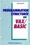Programmation structurée en VAX/BASIC by André Gamache