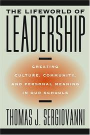 The Lifeworld of Leadership by Thomas J. Sergiovanni