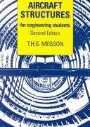 Aircraft structures for engineering students by T. H. G. Megson
