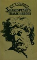 Shakespeare's tragic heroes by Campbell, Lily Bess