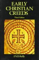 Early Christian creeds by J. N. D. Kelly