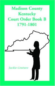 Madison County, Kentucky, court order book B, 1791-1801 by Jackie Couture