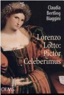 Cover of: Lorenzo Lotto: pictor celeberimus by Claudia Bertling Biaggini