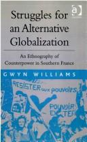 Struggles for an alternative globalization by Gwyn Williams