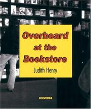 Cover of: Overheard at the bookstore by Judith Henry
