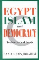 Egypt, Islam and democracy by Saad Eddin Ibrahim