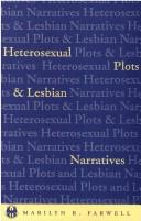 Heterosexual plots and lesbian narratives by Marilyn R. Farwell
