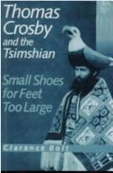 Thomas Crosby and the Tsimshian by Clarence R. Bolt
