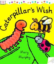 Caterpillar's wish by Murphy, Mary