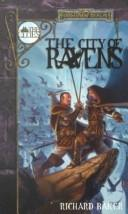 Cover of: City of ravens by Richard Baker