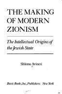 The making of modern Zionism by Shlomo Avineri