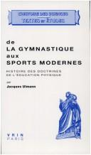 De la gymnastique aux sports modernes by Jacques Ulmann