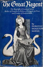 The great regent by Lady Dorothy Moulton (Piper) Mayer