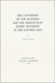 The conversion of the Slovenes by Aloysius L. Kuhar
