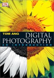 Digital Photography by Tom Ang