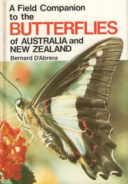 A field companion to the butterflies of Australia and New Zealand by D&#39;Abrera, Bernard.