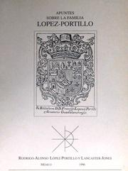 Apuntes sobre la Familia López-Portillo by Rodrigo-Alonso López-Portillo y Lancaster-Jones