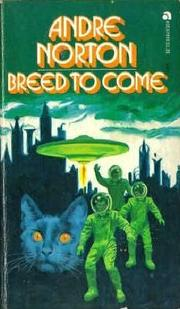 Breed to Come by Andre Norton