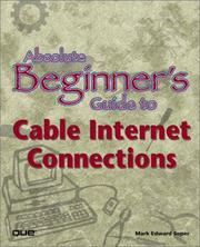 Absolute beginner's guide to cable Internet connections by Mark Edward Soper